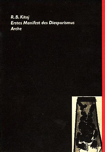 R. B. KITAJ; Erstes Manifest des Diasporismus, (Arche) Zürich 1988