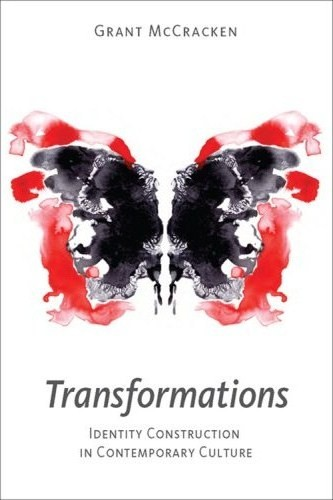 GRANT McCRACKEN; Transformations, (Indiana University Press) Bloomington & Indianapolis 2008