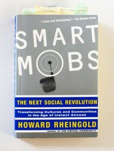 RHEINGOLD, HOWARD; Smart Mobs, (Perseus Books) Cambridge, Mass., USA 2002