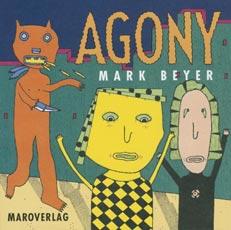 BEYER, MARK; Agony, (Maro-Verlag) Augsburg 1992
