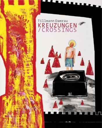 """""""Tillmann Damrau - Kreuzungen/Crossings"""", Katalog"""